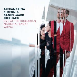 Alexandrina Simeon & Daniel Mark Eberhard live at the Bulgarian National Radio Varna - CD-Bestellung per Email